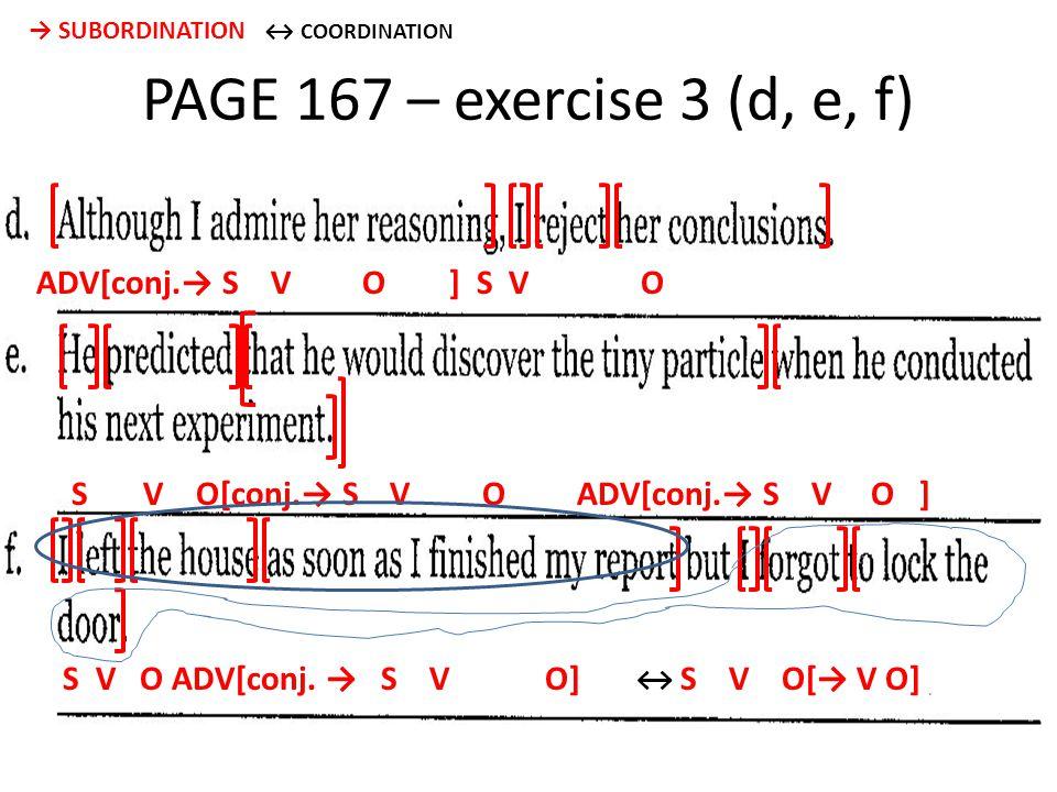 PAGE 167 – exercise 3 (d, e, f) ADV[conj.→ S V O ] S V O